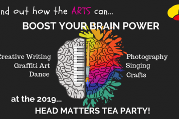 Head Matters Tea Party at the Brain Charity flyer. Text: Find out how the arts can boost your brain power at the 2019 Head Matters Tea Party