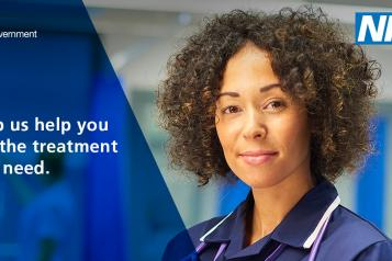 "Photo of NHS worker with the text ""Help us help you get the treatment you need"" with HM Government and NHS logos"