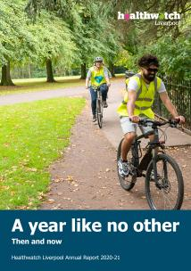 Front cover of Healthwatch Liverpool Annual Report 2020-21 - two cyclists ride through Sefton Park